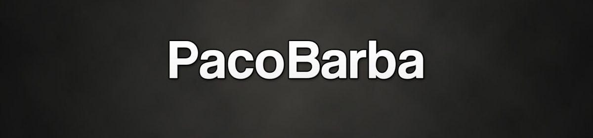 Paco Barba Blog
